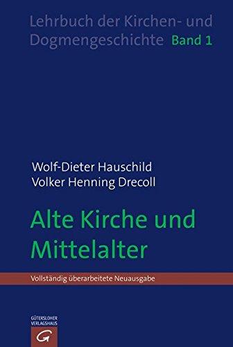 Wolf-Dieter Hauschild: Lehrbuch der  Kirchen- und Dogmengeschichte: Alte Kirche und Mittelalter