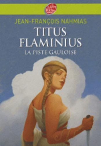Titus Flaminius, Tome 4 : La Piste gauloise
