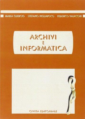 Archivi e informatica (Archivistica) por Maria Guercio