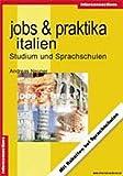 Jobs und Praktika Italien: Studium und Sprachschulen