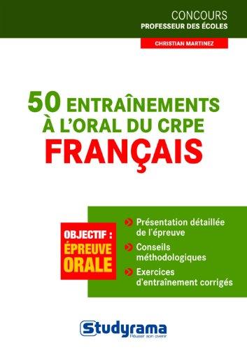 50 entraînements à l'oral du CRPE - Français