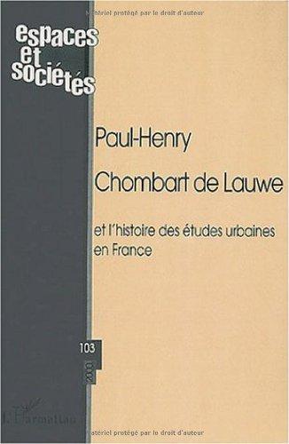 Espaces et societes n.103 : paul-henry chombart delauwe et l'histoire des e