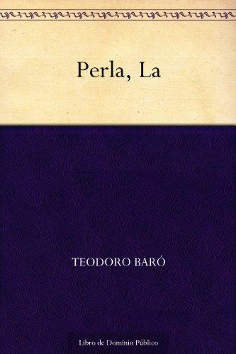 Perla, La por Teodoro Baró