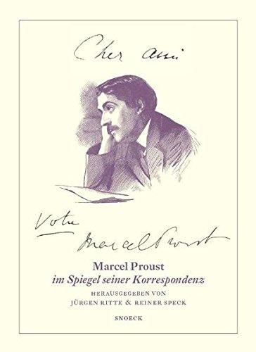 Cher ami... Votre Marcel Proust: Marcel Proust im spiegel seiner korrespondenz