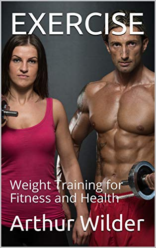 EXERCISE: Weight Training for Fitness and Health Descargar Epub