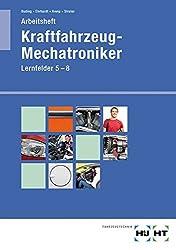 Arbeitsheft für Kraftfahrzeug-Mechatroniker Lernfelder 5-8