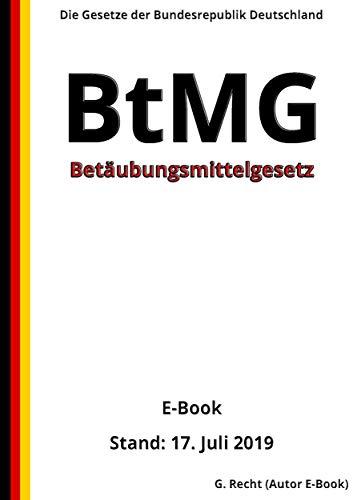 Betäubungsmittelgesetz - BtMG, 2. Auflage 2019
