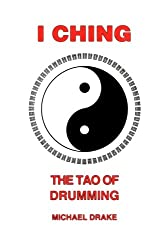 I Ching: The Tao Of Drumming