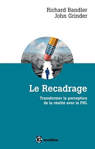 Le recadrage: Transformer la perception de la réalité avec la PNL