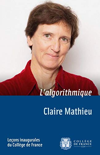 L'algorithmique: Leçon inaugurale prononcée le jeudi 16novembre2017 (Leçons inaugurales) (French Edition)