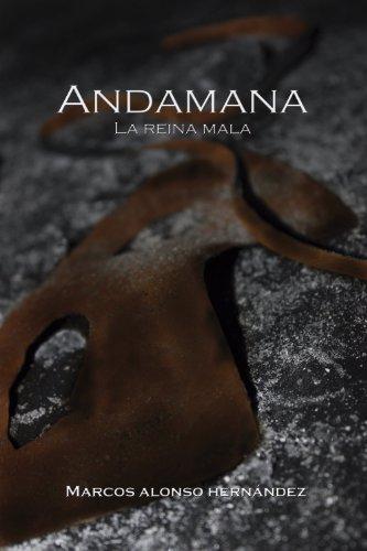 Andamana, la reina mala por MARCOS ALONSO HERNÁNDEZ