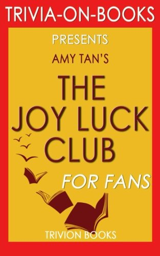 Trivia: The Joy Luck Club: By Amy Tan (Trivia-On-Books)