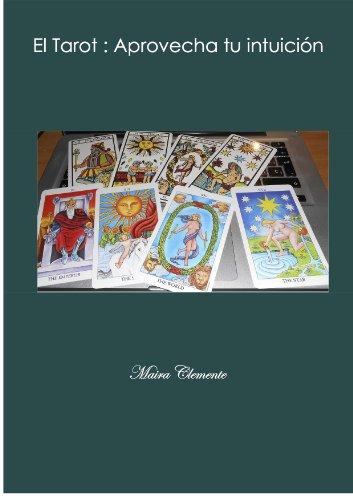 El Tarot: Aprovecha tu intuición por Maira Clemente
