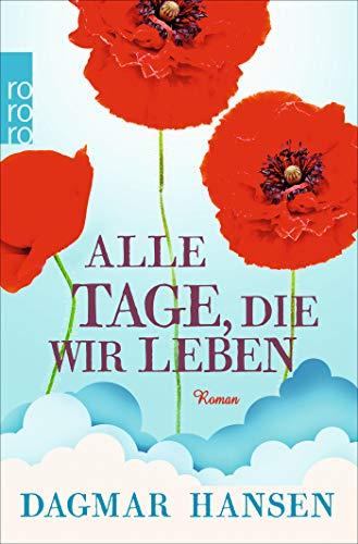 Buchseite und Rezensionen zu 'Alle Tage, die wir leben' von Dagmar Hansen