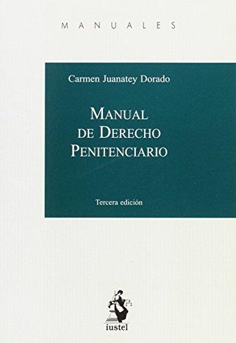 MANUAL DE DERECHO PENITENCIARIO por Carmen JUANATEY DORADO