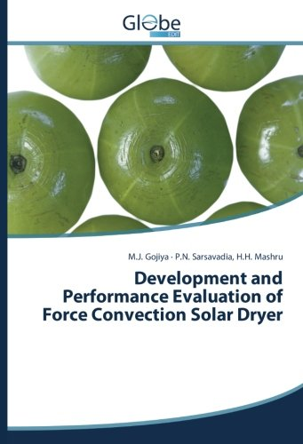 Development and Performance Evaluation of Force Convection Solar Dryer por M.J. Gojiya