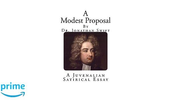 A Modest Proposal A Juvenalian Satirical Essay Amazon Co Uk Dr
