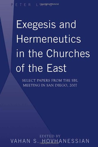 Exegesis and Hermeneutics in the Churches of the East: Select Papers from the SBL Meeting in San Diego, 2007