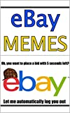 Memes: Ebay Comedy Gold With Funny Memes (English Edition)