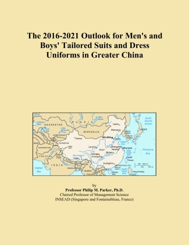 The 2016-2021 Outlook for Men's and Boys' Tailored Suits and Dress Uniforms in Greater China - Tailored Dress Chino