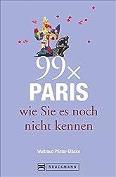 99 x Paris wie Sie es noch nicht kennen