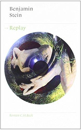 Replay: Roman von Benjamin Stein (19. Januar 2012) Gebundene Ausgabe