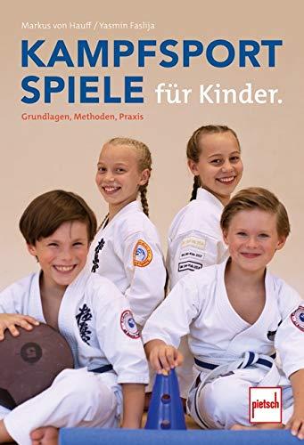 Kampfsportspiele für Kinder: Grundlagen, Methoden, Praxis