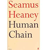 (HUMAN CHAIN ) By Heaney, Seamus (Author) Hardcover Published on (09, 2010)