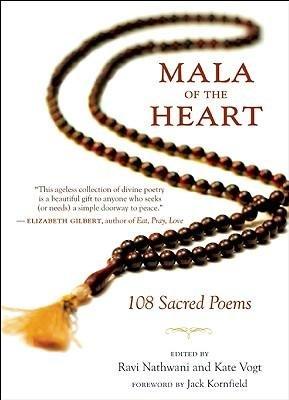 [(Mala of the Heart: 108 Sacred Poems from the Mystic Tradition)] [Author: Ravi Nathwani] published on (January, 2010)