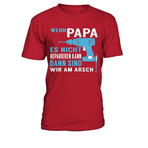 Wenn Papa Es Nicht Reparieren Kann Dann Sind Wir Am Arsch Tshirt Männer T-Shirt