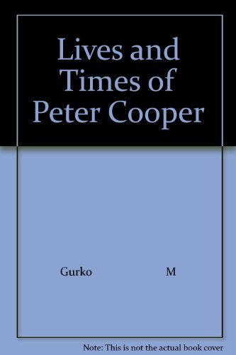 Lives and Times of Peter Cooper