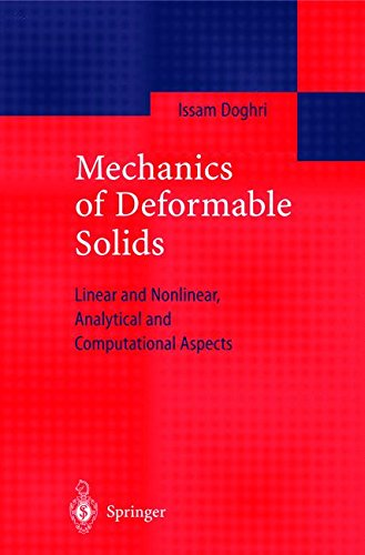 Mechanics of Deformable Solids. : Linear, Nonlinear, Analytical and Computational Aspects par Issam Doghri