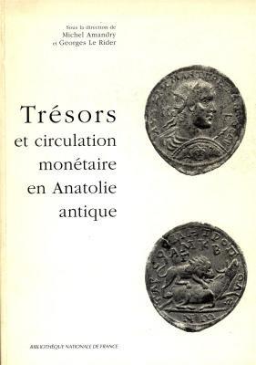 Trésors et circulation monétaire en Anatolie antique