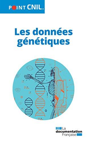 Les données génétiques (POINT CNIL - CN) par Commission nationale de l'informatique et des libertés (CNIL)
