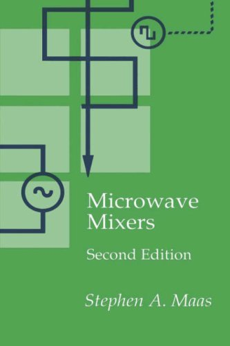 Microwave Mixers (Artech House Antennas and Propagation Library) (Artech House Microwave Library (Hardcover)) by Stephen A. Maas (1993-12-01)