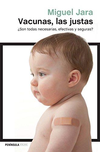 Vacunas, las justas: ¿Son todas necesarias, efectivas  y seguras? (Atalaya)