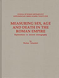 Measuring Sex, Age & Death in the Roman Empire: Explorations in Ancient Demography (JOURNAL OF ROMAN ARCHAEOLOGY SUPPLEMENTARY SERIES)