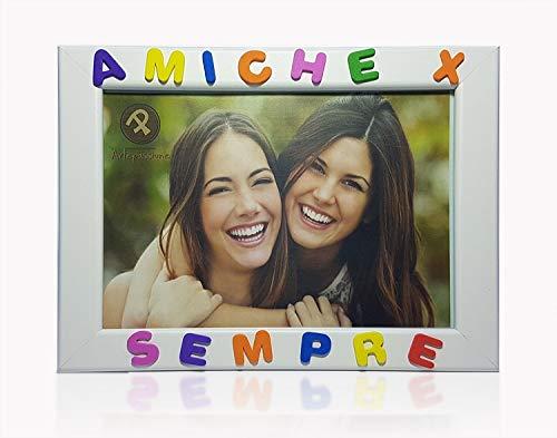 Cornici per foto in legno con la scritta Amiche X Sempre, da appoggiare o appendere, misura 13x18 cm Bianca. Ideale per l'amica...