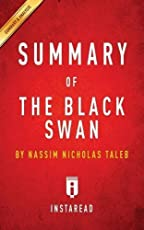 Summary of the Black Swan: By Nassim Nicholas Taleb Includes Analysis