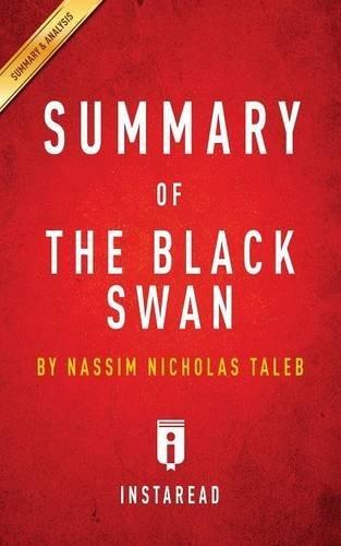 Summary of the Black Swan: By Nassim Nicholas Taleb Includes Analysis Image