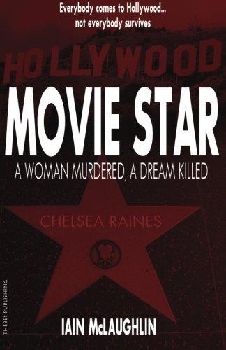 Movie Star: A woman murdered, a dream killed (Thebes Crime) by Iain McLaughlin (2015-01-22)