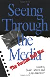 Seeing Through The Media (Communications, Media, and Culture Series)