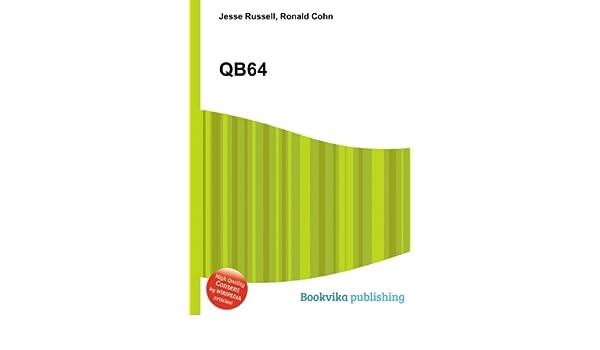 QB64: Amazon co uk: Ronald Cohn Jesse Russell: Books