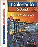 Colorado Saga TOME 2 de James Michener ( 15 mars 1996 )