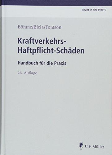 Kraftverkehrs-Haftpflicht-Schäden: Handbuch für die Praxis (Recht in der Praxis)