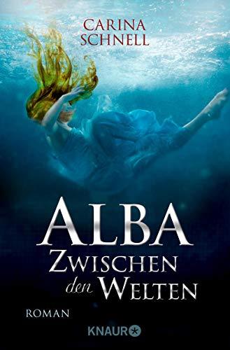 Alba - Zwischen den Welten: Roman
