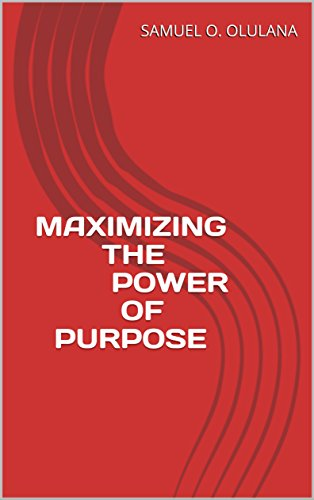 MAXIMIZING THE POWER OF PURPOSE (English Edition)