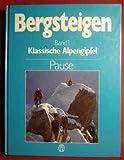 Bergsteigen, Bd.1, Klassische Alpengipfel - Walter Pause, Michael Pause
