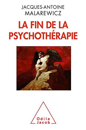 La Fin de la psychothérapie par Jacques-Antoine Malarewicz