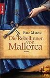 Die Rebellinnen von Mallorca - Eric Maron